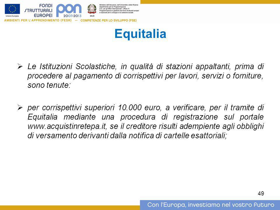 Equitalia  Le Istituzioni Scolastiche, in qualità di stazioni appaltanti, prima di procedere al pagamento di corrispettivi per lavori, servizi o forn