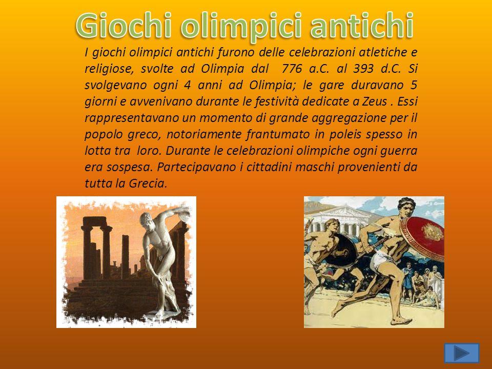 I giochi olimpici antichi furono delle celebrazioni atletiche e religiose, svolte ad Olimpia dal 776 a.C. al 393 d.C. Si svolgevano ogni 4 anni ad Oli