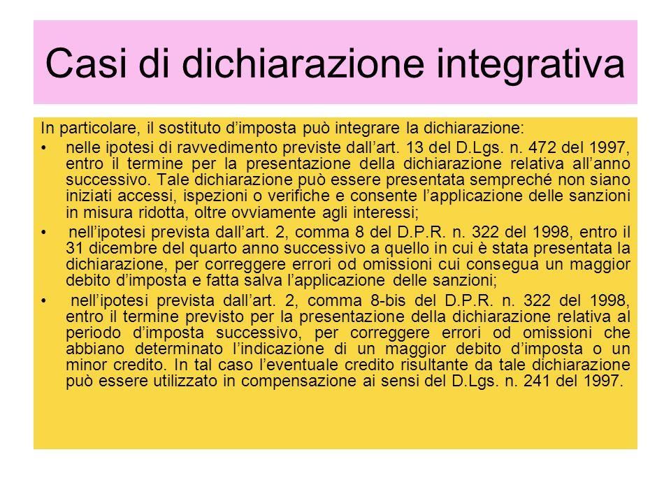 Casi di dichiarazione integrativa In particolare, il sostituto d'imposta può integrare la dichiarazione: nelle ipotesi di ravvedimento previste dall'a