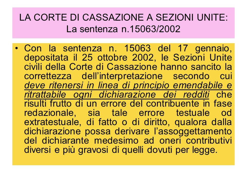 LA CORTE DI CASSAZIONE A SEZIONI UNITE: La sentenza n.15063/2002 Con la sentenza n. 15063 del 17 gennaio, depositata il 25 ottobre 2002, le Sezioni Un