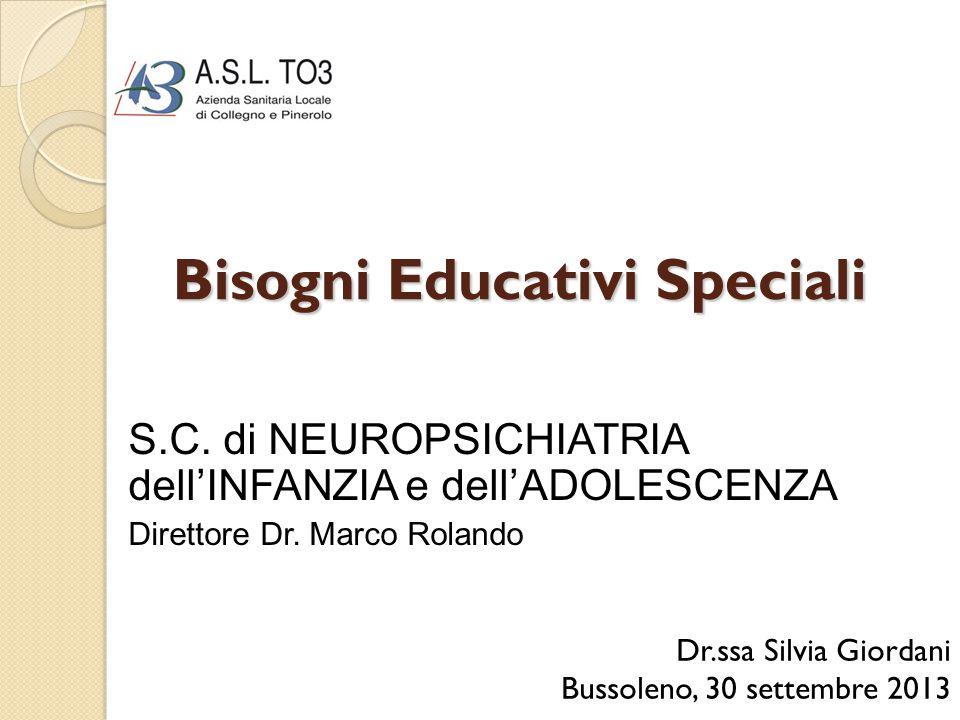 Bisogni Educativi Speciali Dr.ssa Silvia Giordani Bussoleno, 30 settembre 2013 S.C.
