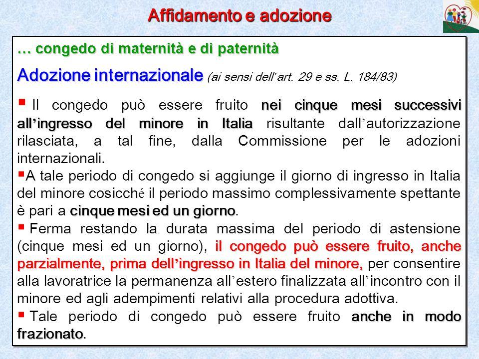 12 Affidamento e adozione … congedo di maternità e di paternità Adozione internazionale Adozione internazionale (ai sensi dell ' art. 29 e ss. L. 184/