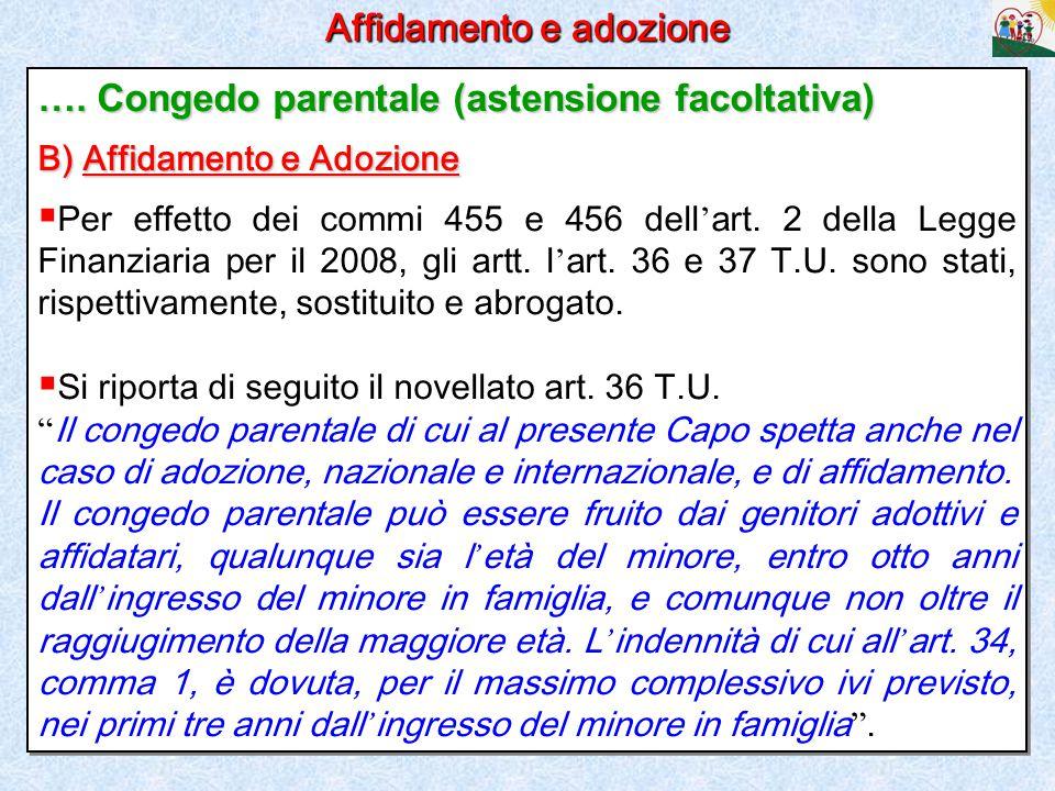 18 Affidamento e adozione …. Congedo parentale (astensione facoltativa) B) Affidamento e Adozione  Per effetto dei commi 455 e 456 dell ' art. 2 dell