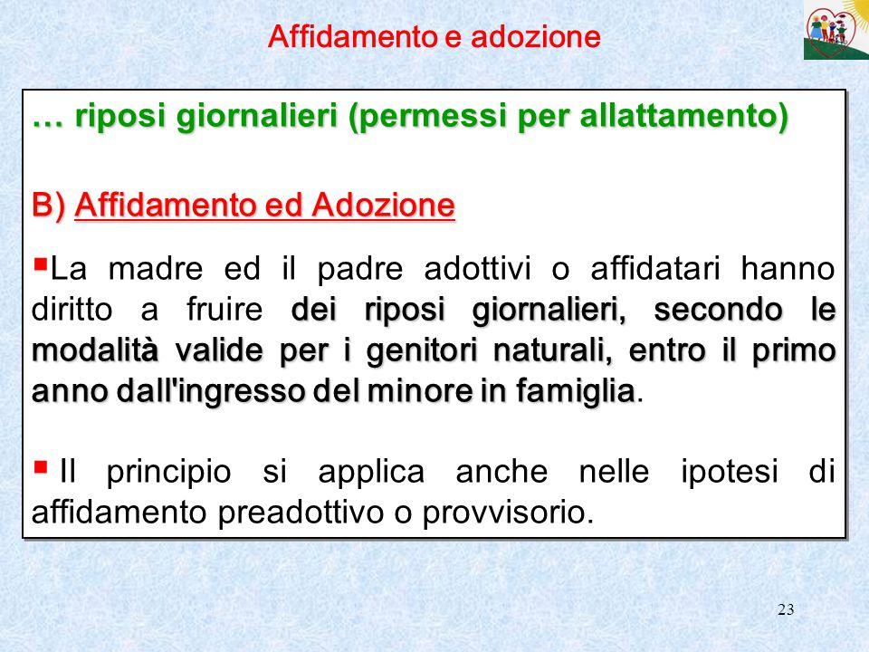 23 Affidamento e adozione … riposi giornalieri (permessi per allattamento) B) Affidamento ed Adozione dei riposi giornalieri, secondo le modalit à val