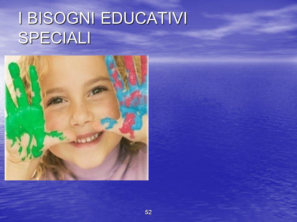I BISOGNI EDUCATIVI SPECIALI 52