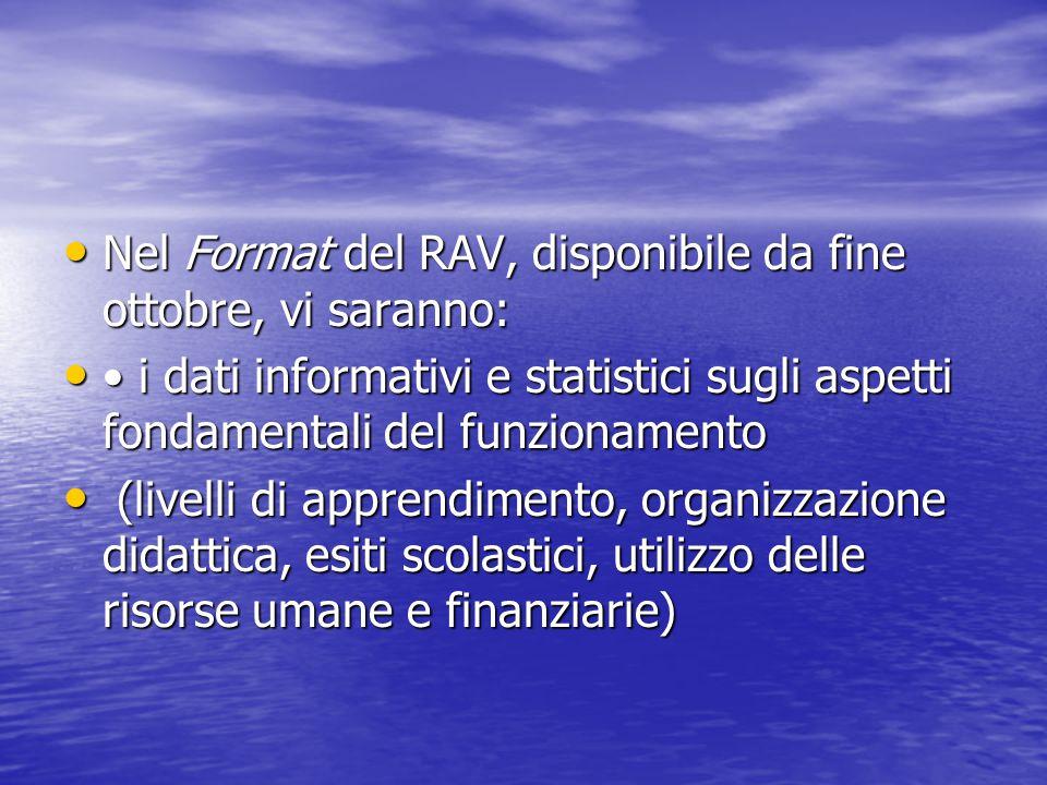Nel Format del RAV, disponibile da fine ottobre, vi saranno: Nel Format del RAV, disponibile da fine ottobre, vi saranno: i dati informativi e statist