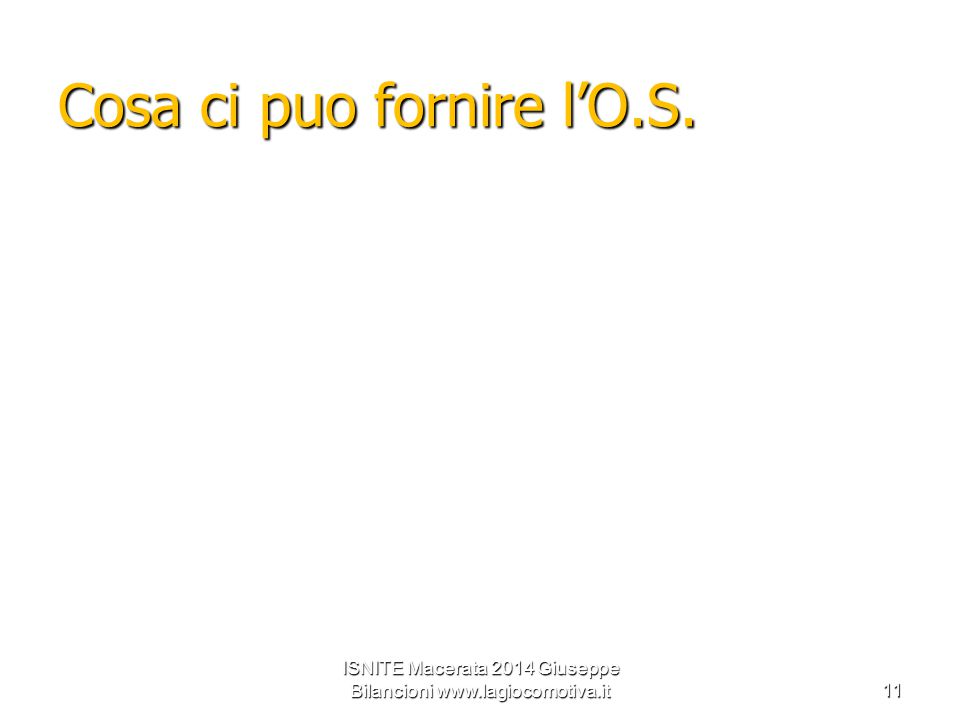 Cosa ci puo fornire l'O.S. ISNITE Macerata 2014 Giuseppe Bilancioni www.lagiocomotiva.it11