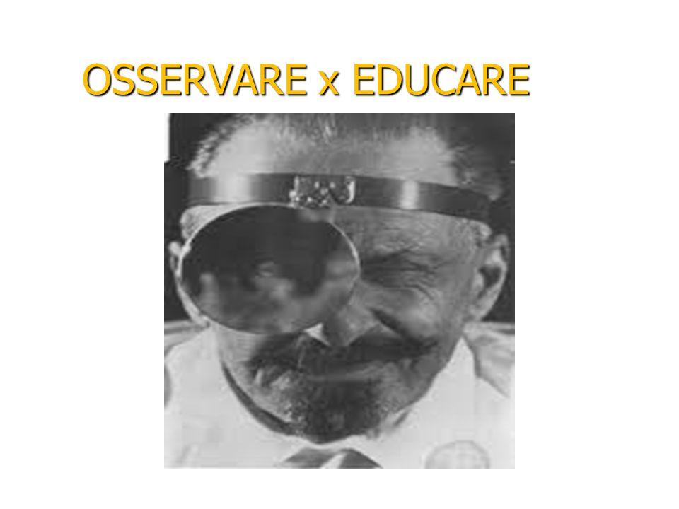 OSSERVARE x EDUCARE