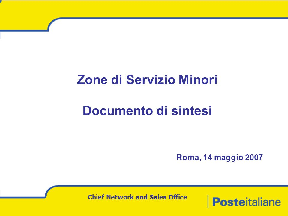 Chief Network and Sales Office Zone di Servizio Minori Documento di sintesi Roma, 14 maggio 2007