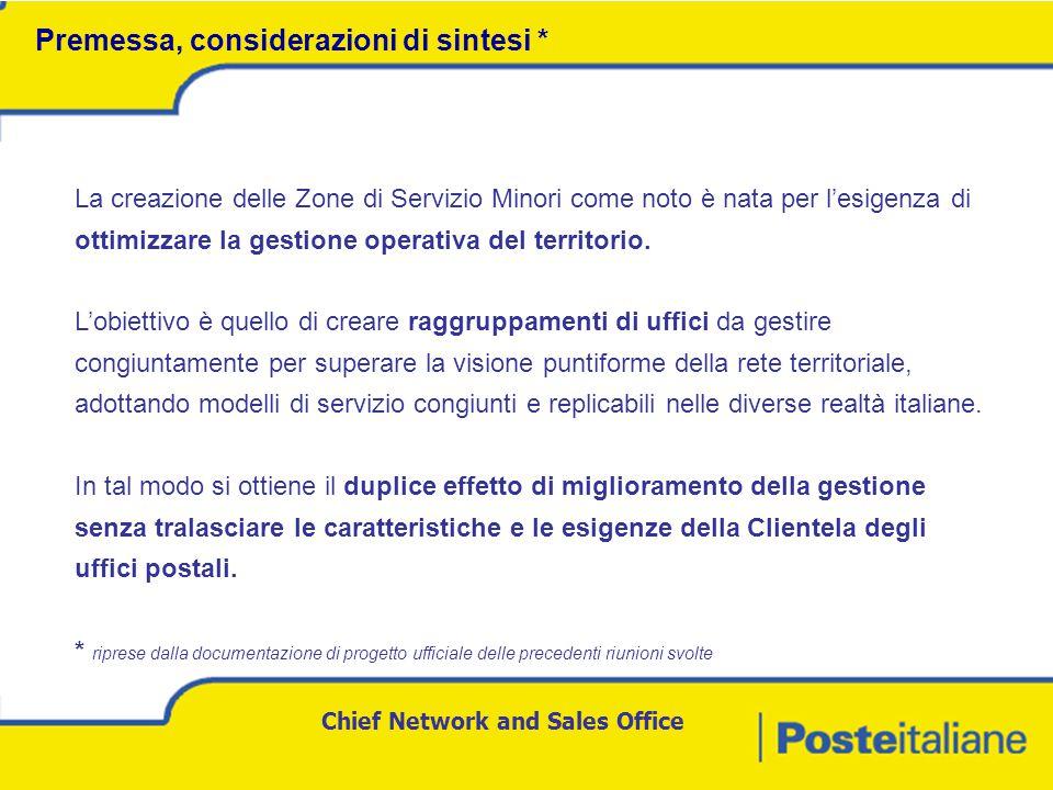 Chief Network and Sales Office Premessa, considerazioni di sintesi * La creazione delle Zone di Servizio Minori come noto è nata per l'esigenza di ottimizzare la gestione operativa del territorio.