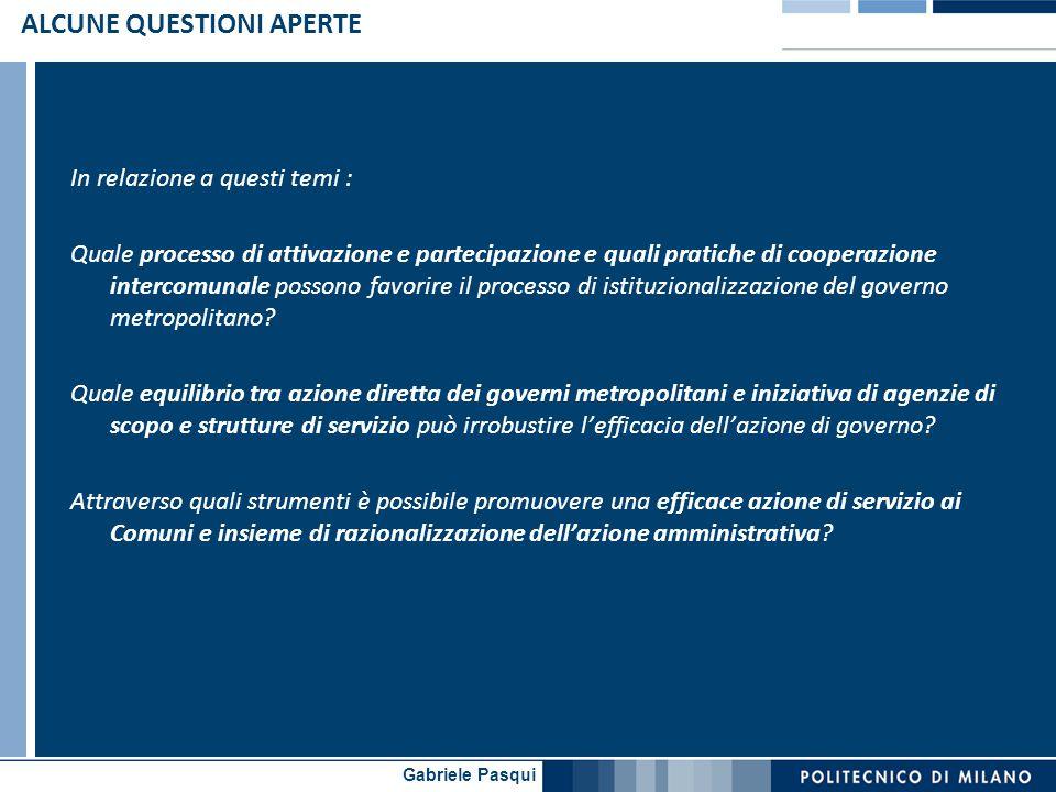 Gabriele Pasqui ALCUNE QUESTIONI APERTE In relazione a questi temi : Quale processo di attivazione e partecipazione e quali pratiche di cooperazione i