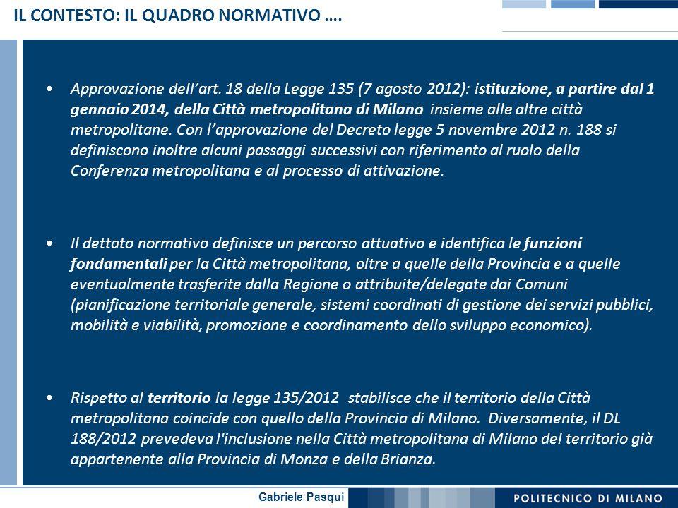 Gabriele Pasqui IL CONTESTO: IL QUADRO NORMATIVO …. Approvazione dell'art. 18 della Legge 135 (7 agosto 2012): istituzione, a partire dal 1 gennaio 20