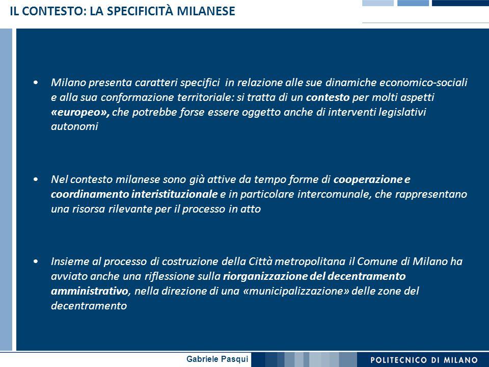 Gabriele Pasqui IL CONTESTO: LA SPECIFICITÀ MILANESE Milano presenta caratteri specifici in relazione alle sue dinamiche economico-sociali e alla sua