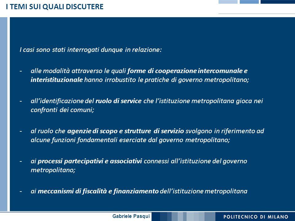 Gabriele Pasqui ALCUNE QUESTIONI APERTE In relazione a questi temi : Quale processo di attivazione e partecipazione e quali pratiche di cooperazione intercomunale possono favorire il processo di istituzionalizzazione del governo metropolitano.