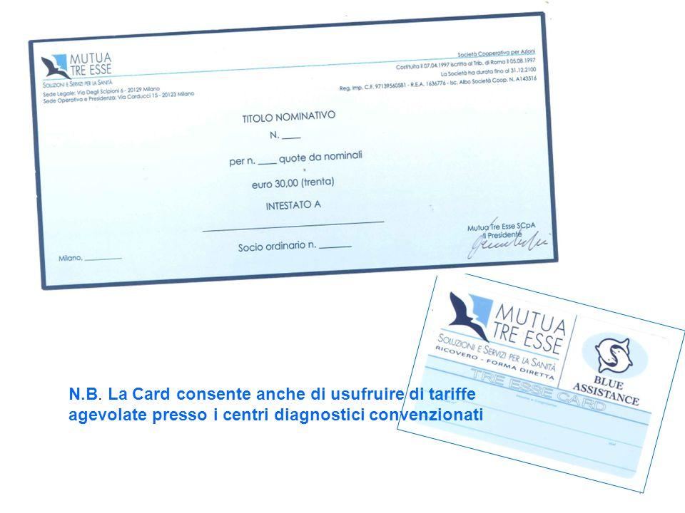 7 N.B. La Card consente anche di usufruire di tariffe agevolate presso i centri diagnostici convenzionati
