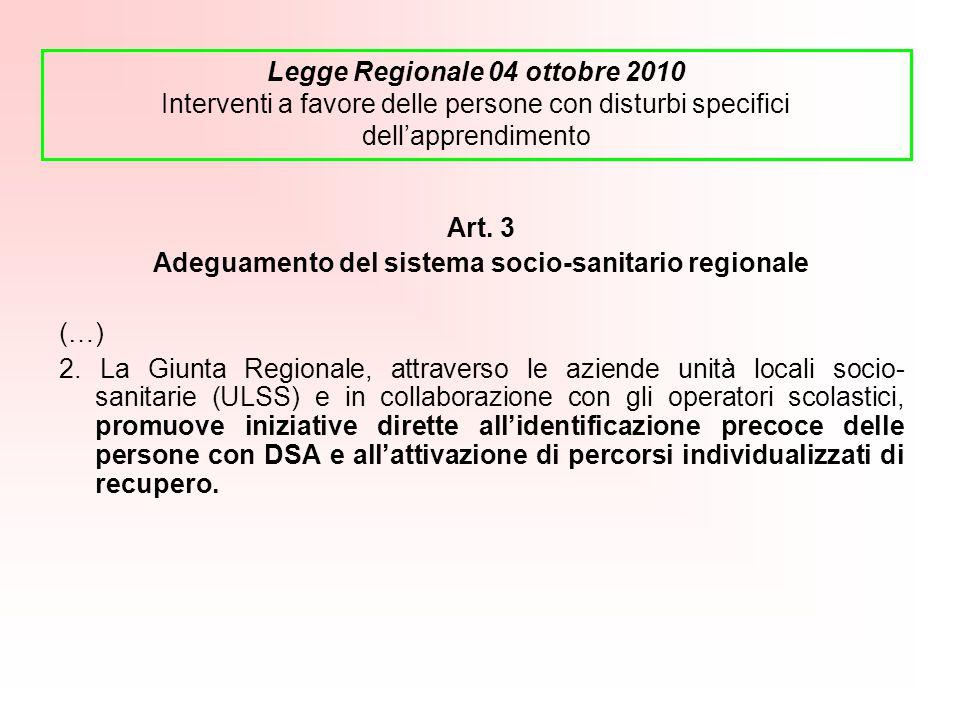 Art.3 Adeguamento del sistema socio-sanitario regionale (…) 2.