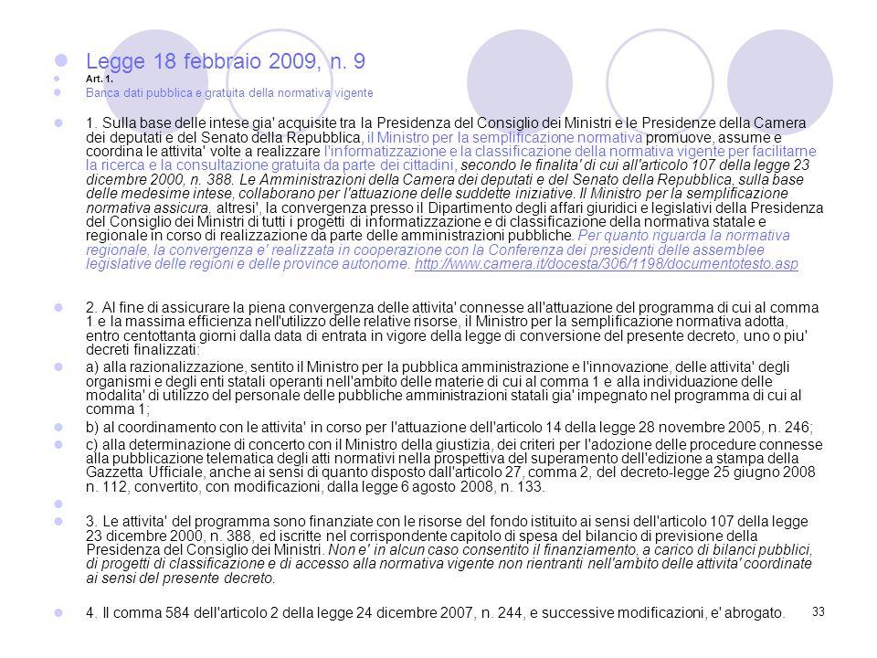 33 Legge 18 febbraio 2009, n. 9 Art. 1. Banca dati pubblica e gratuita della normativa vigente 1.