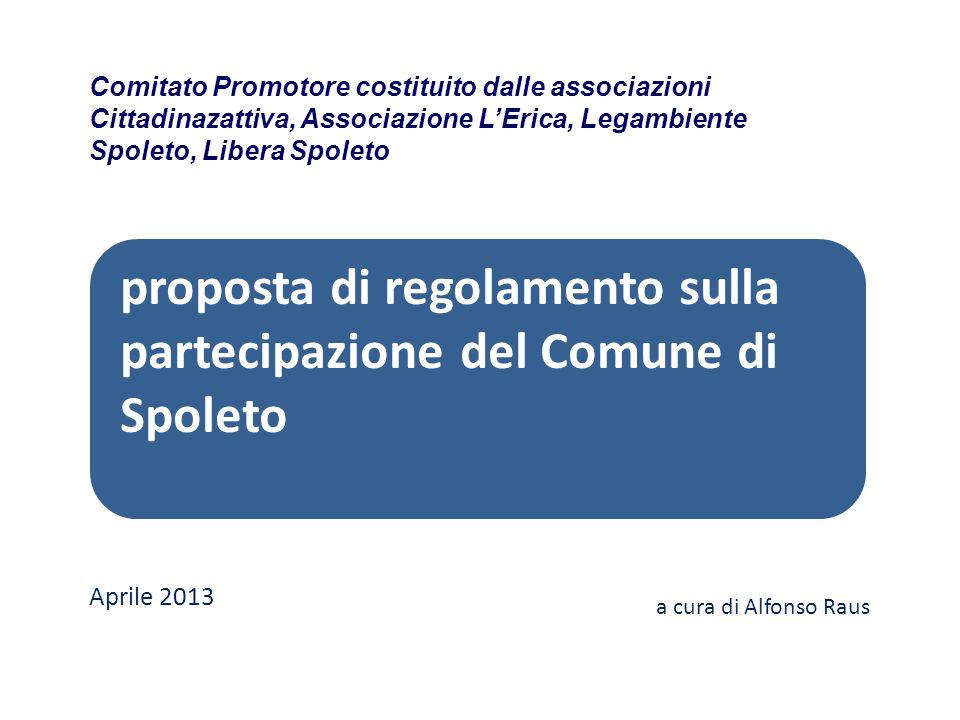 proposta di regolamento sulla partecipazione del Comune di Spoleto Comitato Promotore costituito dalle associazioni Cittadinazattiva, Associazione L'E