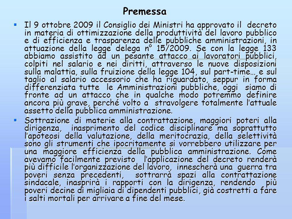 Premessa  Il 9 ottobre 2009 il Consiglio dei Ministri ha approvato il decreto in materia di ottimizzazione della produttività del lavoro pubblico e d