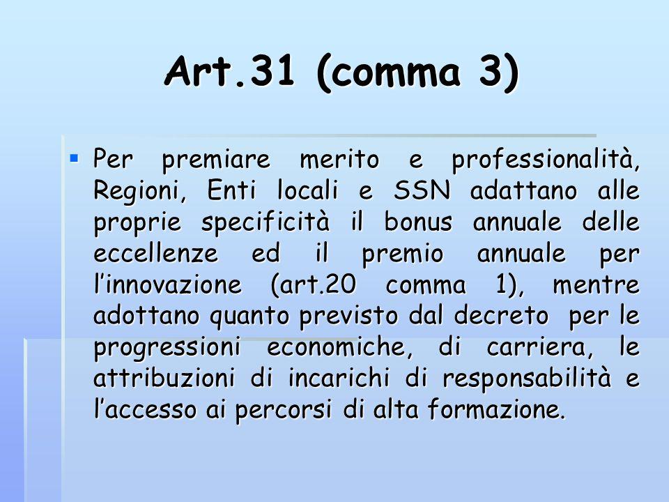 Art.31 (comma 3)  Per premiare merito e professionalità, Regioni, Enti locali e SSN adattano alle proprie specificità il bonus annuale delle eccellen