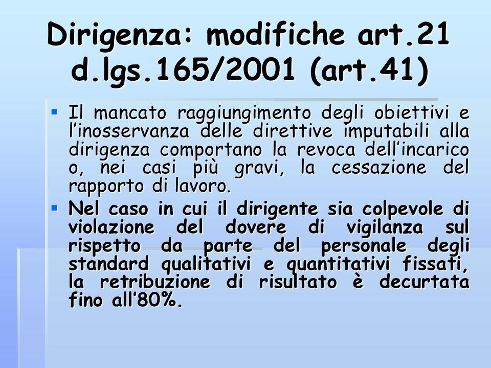 Dirigenza: modifiche art.21 d.lgs.165/2001 (art.41)  Il mancato raggiungimento degli obiettivi e l'inosservanza delle direttive imputabili alla dirig