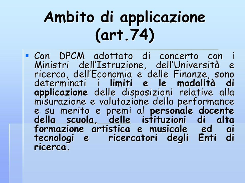 Ambito di applicazione (art.74)  Con DPCM adottato di concerto con i Ministri dell'Istruzione, dell'Università e ricerca, dell'Economia e delle Finan