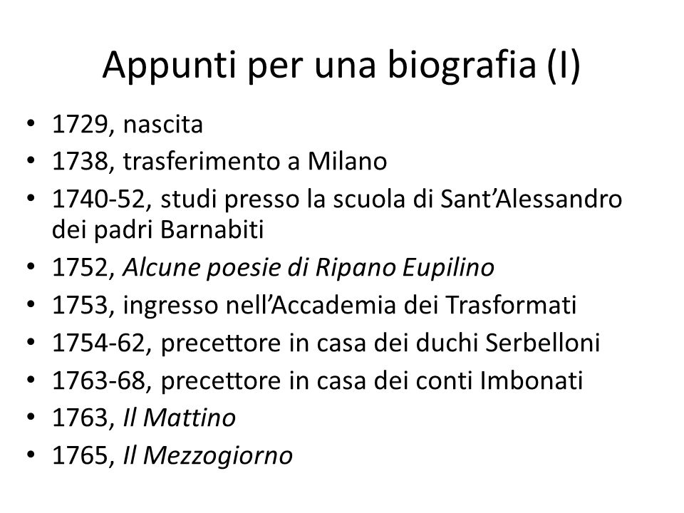 Appunti per una biografia (I) 1729, nascita 1738, trasferimento a Milano 1740-52, studi presso la scuola di Sant'Alessandro dei padri Barnabiti 1752,