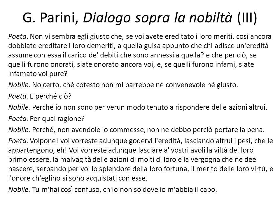 G. Parini, Dialogo sopra la nobiltà (III) Poeta. Non vi sembra egli giusto che, se voi avete ereditato i loro meriti, così ancora dobbiate ereditare i