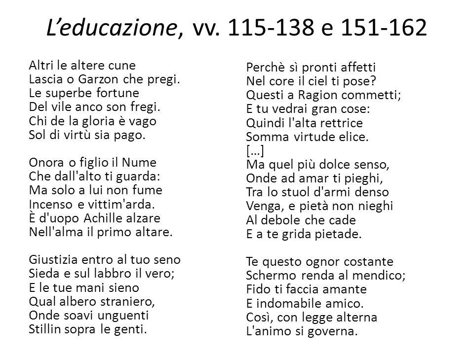 L'educazione, vv.115-138 e 151-162 Altri le altere cune Lascia o Garzon che pregi.