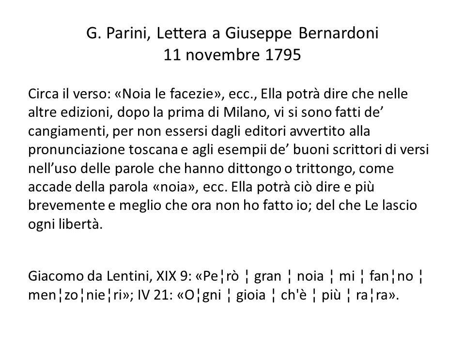 G. Parini, Lettera a Giuseppe Bernardoni 11 novembre 1795 Circa il verso: «Noia le facezie», ecc., Ella potrà dire che nelle altre edizioni, dopo la p