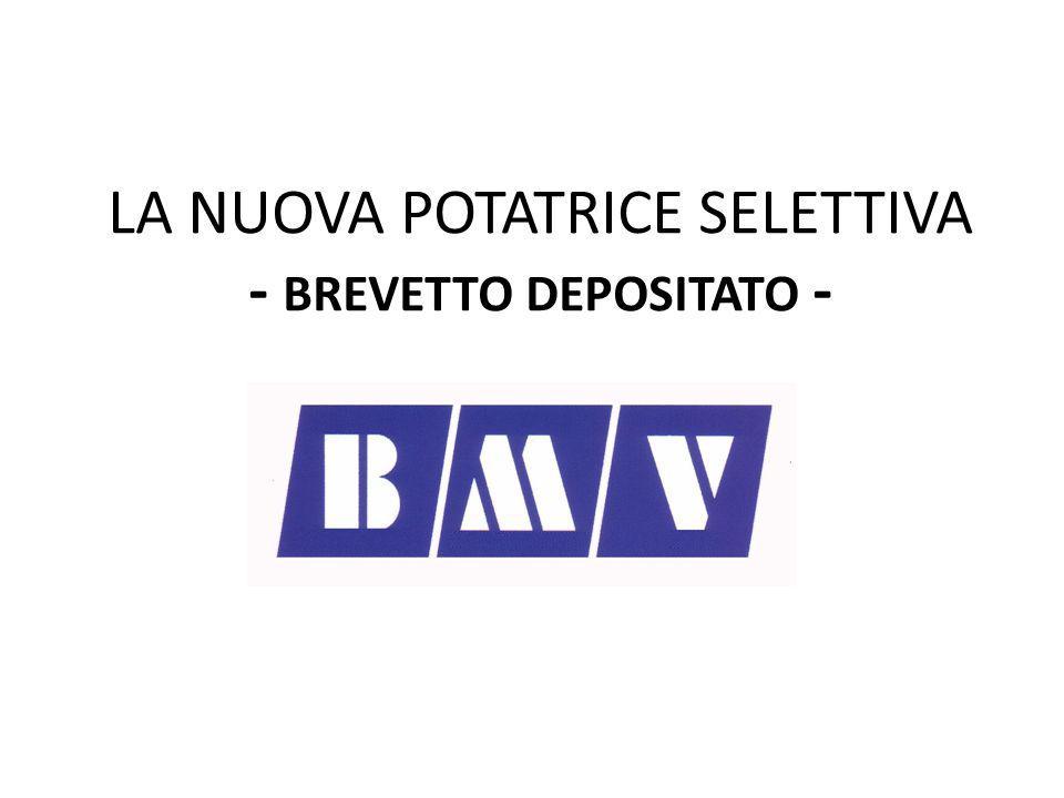 LA NUOVA POTATRICE SELETTIVA - BREVETTO DEPOSITATO -