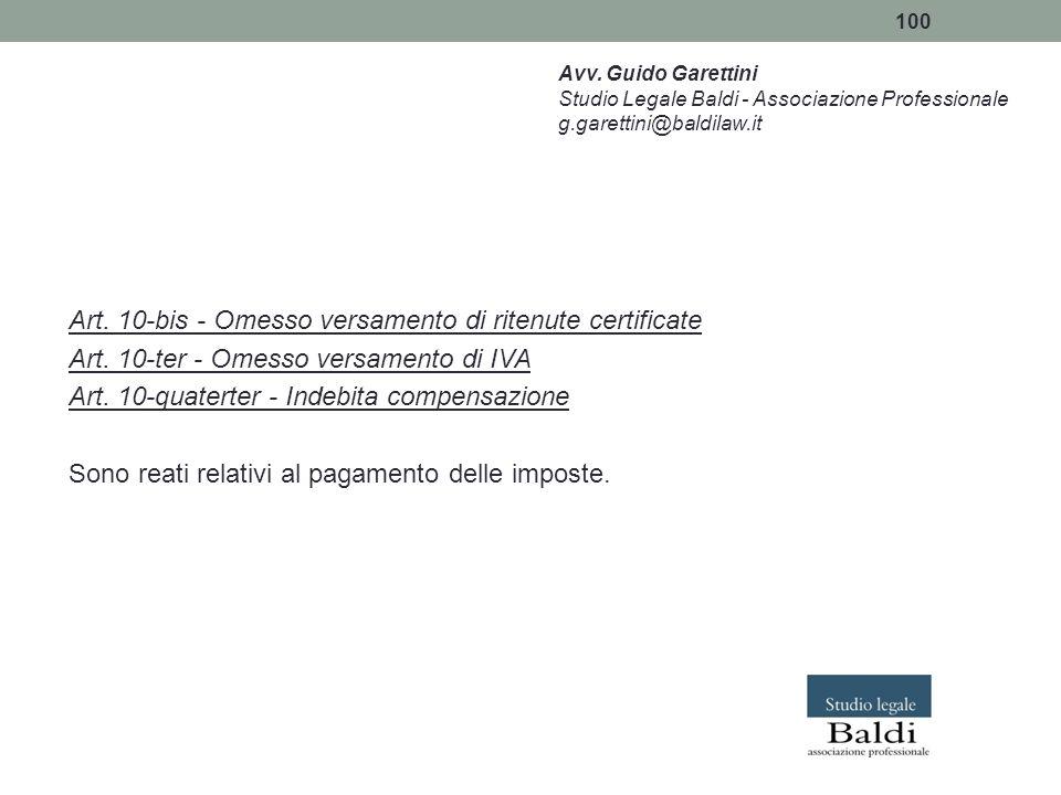100 Art. 10-bis - Omesso versamento di ritenute certificate Art. 10-ter - Omesso versamento di IVA Art. 10-quaterter - Indebita compensazione Sono rea