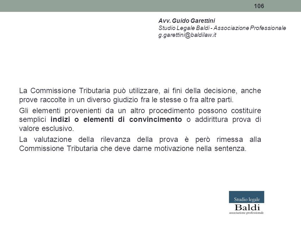 106 La Commissione Tributaria può utilizzare, ai fini della decisione, anche prove raccolte in un diverso giudizio fra le stesse o fra altre parti. Gl