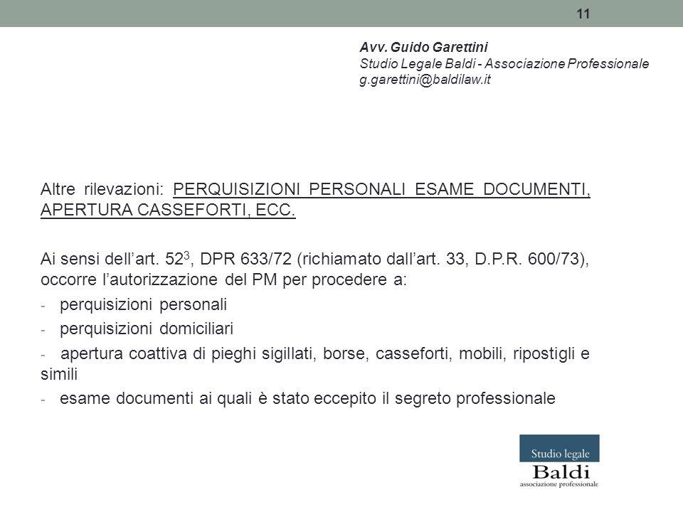 11 Altre rilevazioni: PERQUISIZIONI PERSONALI ESAME DOCUMENTI, APERTURA CASSEFORTI, ECC. Ai sensi dell'art. 52 3, DPR 633/72 (richiamato dall'art. 33,