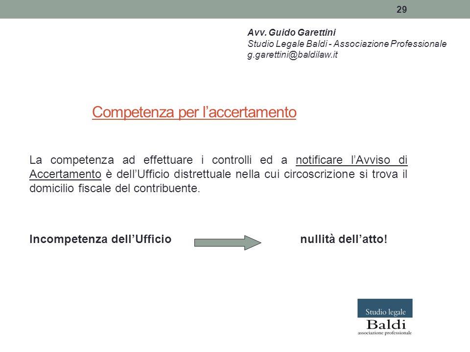 29 Competenza per l'accertamento La competenza ad effettuare i controlli ed a notificare l'Avviso di Accertamento è dell'Ufficio distrettuale nella cu