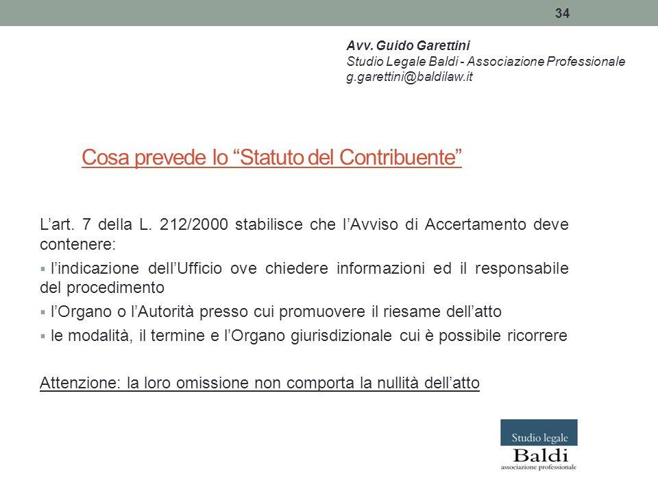 """34 Cosa prevede lo """"Statuto del Contribuente"""" L'art. 7 della L. 212/2000 stabilisce che l'Avviso di Accertamento deve contenere:  l'indicazione dell'"""