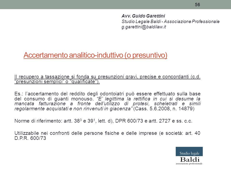 """56 Accertamento analitico-induttivo (o presuntivo) Il recupero a tassazione si fonda su presunzioni gravi, precise e concordanti (c.d. """"presunzioni se"""