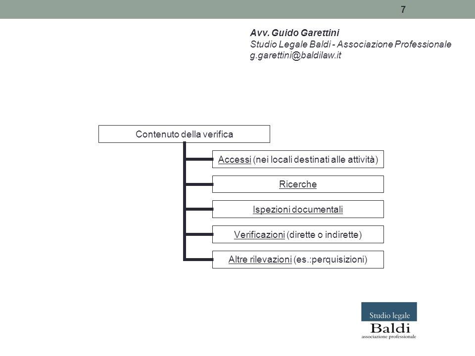 7 Avv. Guido Garettini Studio Legale Baldi - Associazione Professionale g.garettini@baldilaw.it Contenuto della verifica Accessi (nei locali destinati