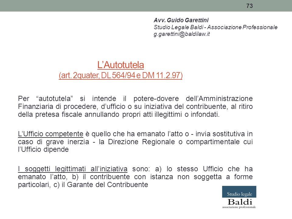 """73 L'Autotutela (art. 2quater, DL 564/94 e DM 11.2.97) Per """"autotutela"""" si intende il potere-dovere dell'Amministrazione Finanziaria di procedere, d'u"""
