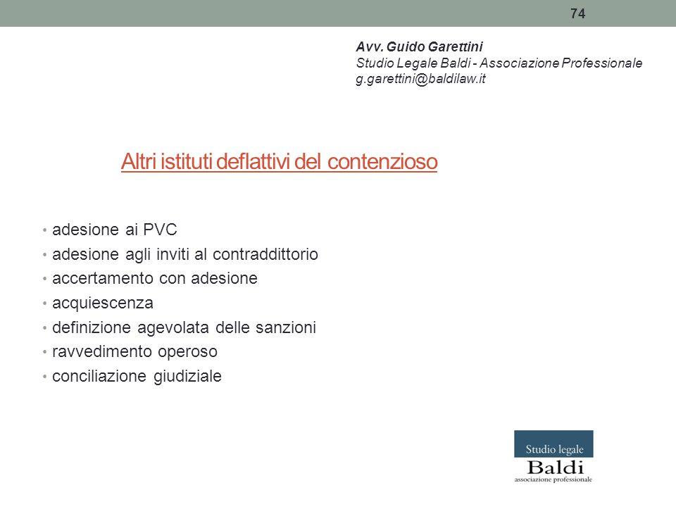 74 Altri istituti deflattivi del contenzioso adesione ai PVC adesione agli inviti al contraddittorio accertamento con adesione acquiescenza definizion