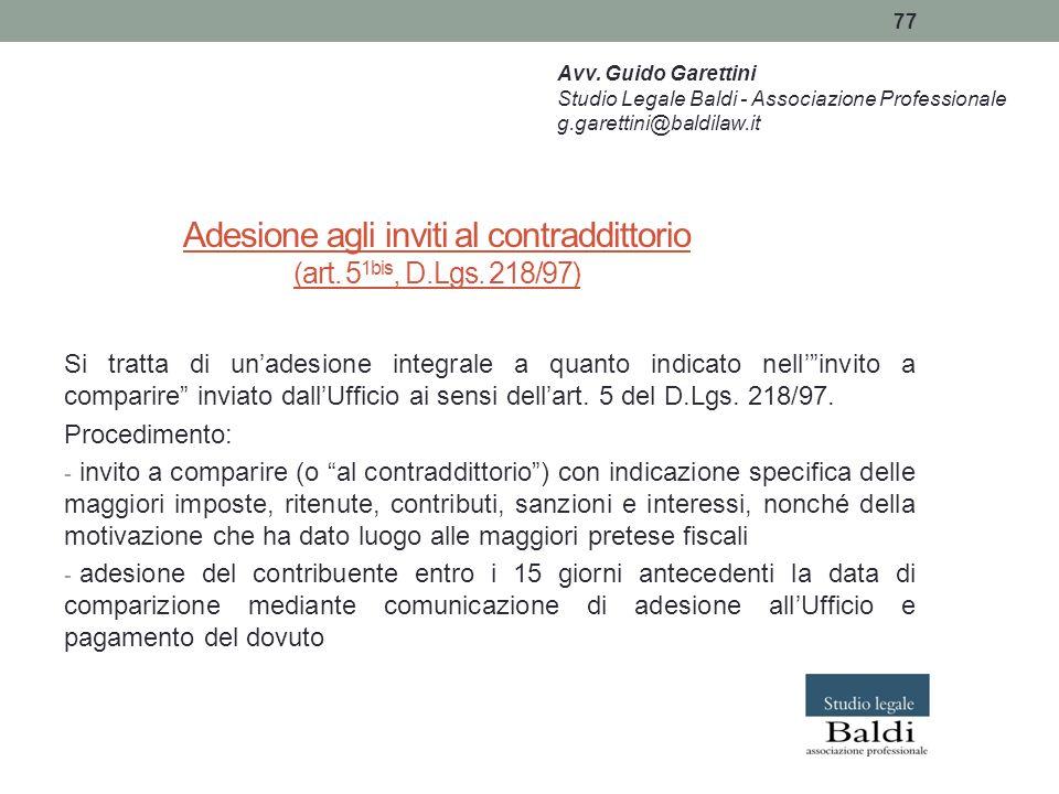 """77 Adesione agli inviti al contraddittorio (art. 5 1bis, D.Lgs. 218/97) Si tratta di un'adesione integrale a quanto indicato nell'""""invito a comparire"""""""