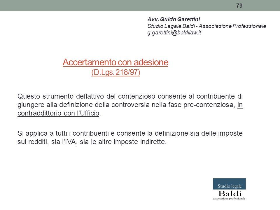 79 Accertamento con adesione (D.Lgs. 218/97) Questo strumento deflattivo del contenzioso consente al contribuente di giungere alla definizione della c