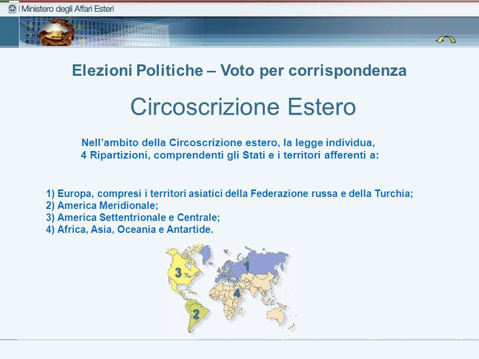 Nell'ambito della Circoscrizione estero, la legge individua, 4 Ripartizioni, comprendenti gli Stati e i territori afferenti a: Elezioni Politiche – Vo
