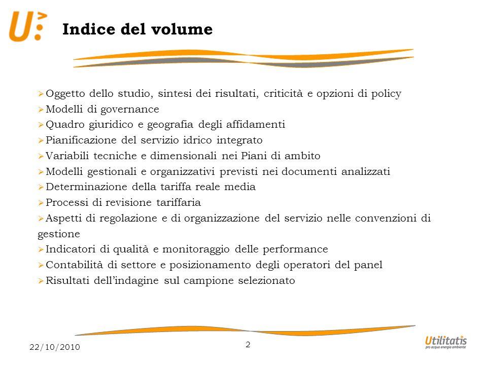 22/10/2010 3 Oggetto dello studio  Si è individuato un set di 5 gestori (e relativi Ambiti Territoriali Ottimali).