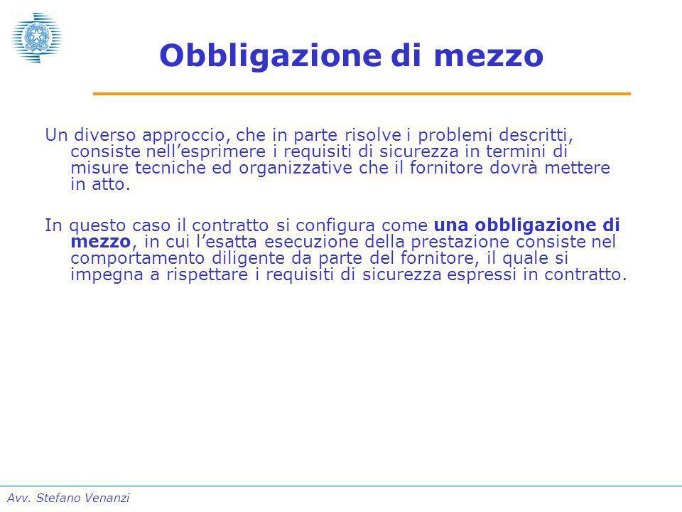 Avv. Stefano Venanzi Obbligazione di mezzo Un diverso approccio, che in parte risolve i problemi descritti, consiste nell'esprimere i requisiti di sic