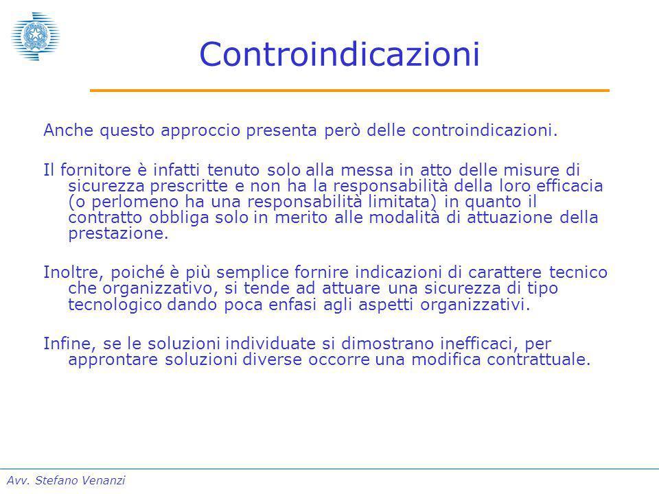 Avv. Stefano Venanzi Controindicazioni Anche questo approccio presenta però delle controindicazioni. Il fornitore è infatti tenuto solo alla messa in