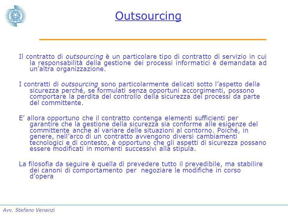 Avv. Stefano Venanzi Outsourcing Il contratto di outsourcing è un particolare tipo di contratto di servizio in cui la responsabilità della gestione de
