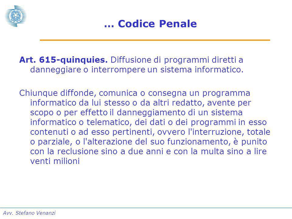 Avv. Stefano Venanzi … Codice Penale Art. 615-quinquies.
