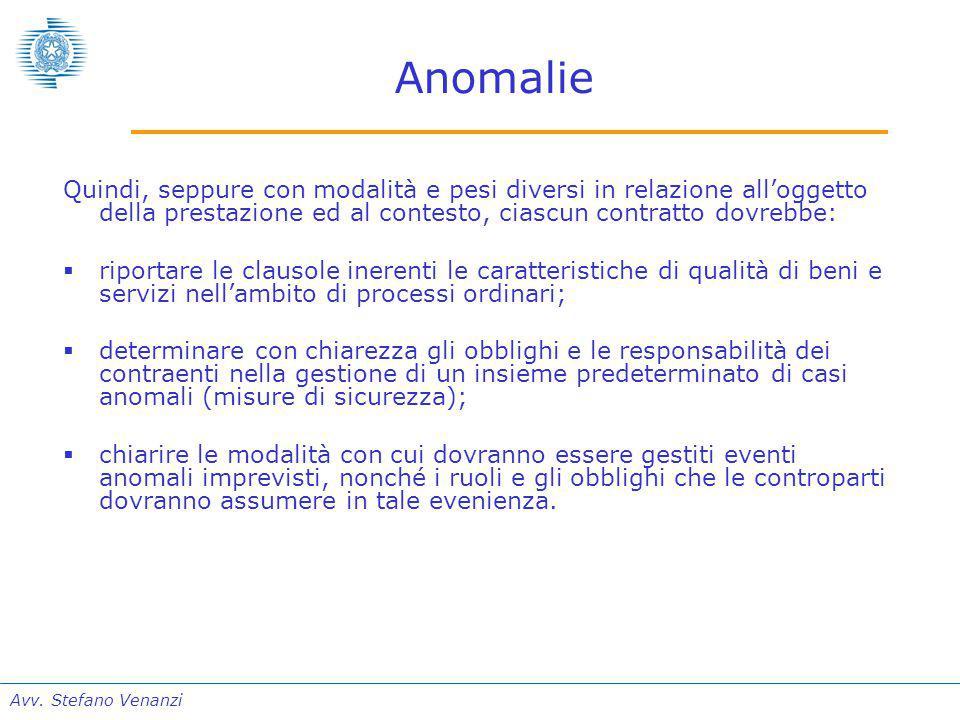 Avv. Stefano Venanzi Anomalie Quindi, seppure con modalità e pesi diversi in relazione all'oggetto della prestazione ed al contesto, ciascun contratto
