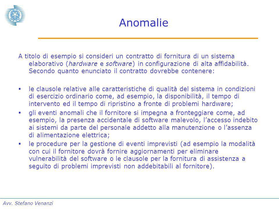 Avv. Stefano Venanzi Anomalie A titolo di esempio si consideri un contratto di fornitura di un sistema elaborativo (hardware e software) in configuraz